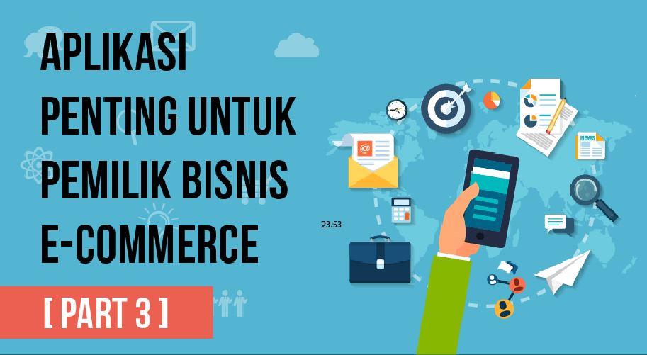Infografis: Aplikasi Penting untuk Pemilik Bisnis E-Commerce (Part 3)